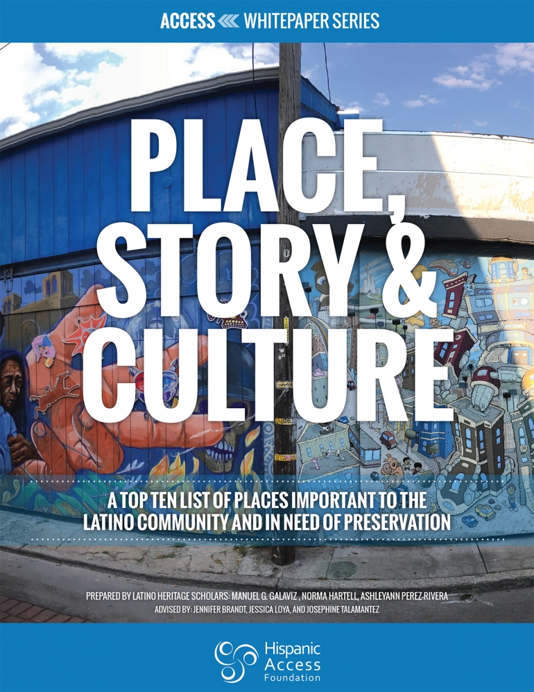 PLACE, STORY & CULTURE: A Top Ten List of Places Important to the Latino Community and in Need of Preservation